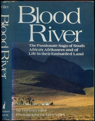 Blood River: The Passionate Saga of South Africa's Afrikaners and of Life in their Embattled Land