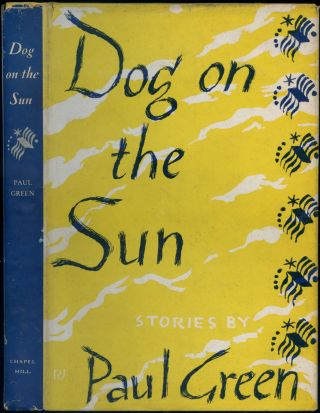 Dog on the Sun: A Volume of Stories. Paul GREEN