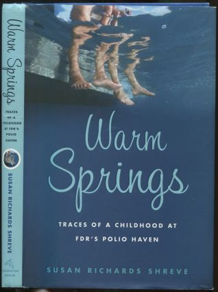 Warm Springs: Trace's of a Childhood at FDR's Polio Haven