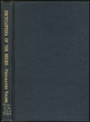 Encyclopedia of the Negro: Preparatory Volume. W. E. B. DU BOIS, Guy B. Johnson