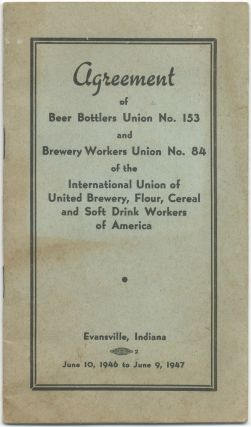 Agreement of Beer Bottlers Union No. 153 and Brewery Workers Union No. 84 of the International Union of United Brewery, Flour, Cereal and Soft Drink Workers of America