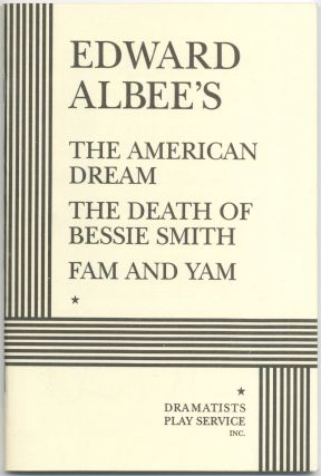 The American Dream, The Death of Bessie Smith, Fam and Yam. Edward ALBEE