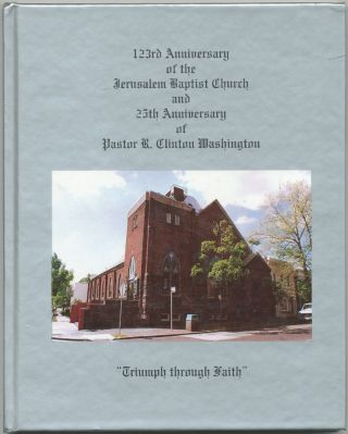123rd Anniversary of the Jerusalem Baptist Church and 25th Anniversary of Pastor R. Clinton...