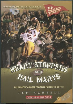 Heart Stoppers and Hail Marys: The Greatest College Football Finishes (Since 1970). Ted MANDELL