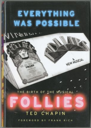 Everything was Possible: The Birth of the Musical Follies. Ted CHAPIN