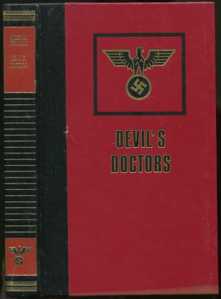 Devil's Doctors: Medical Experiments on Human Subjects in the Concentration Camps