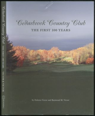Cedarbrook Country Club: The First 100 Years. Dolores VICTOR, Raymond M. Victor