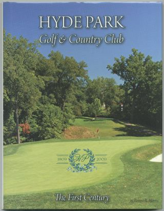 Hyde Park Golf & Country Club: The First Century. Robert R. MORRIS