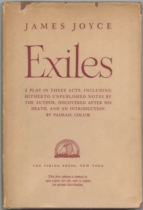 Exiles: A Play in Three Acts, including Hitherto Unpublished Notes by the Author, Discovered...