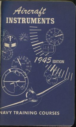 Aircraft Instruments: Navy Training Courses Edition of 1945