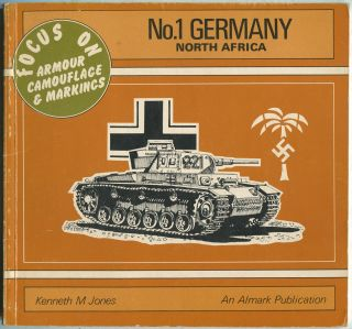 Germany, North Africa (Focus on Armour Camouflage & Markings, No. 1)
