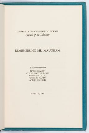 Remembering Mr. Maugham: A Conversation with Ruth Gordon, Clare Booth Luce, George Cukor, Garson Kanin, Aerol Arnold