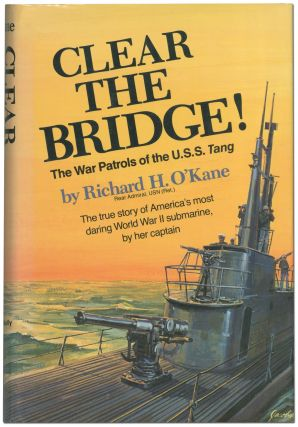 Clear the Bridge! The War Patrols of the U.S.S. Tang