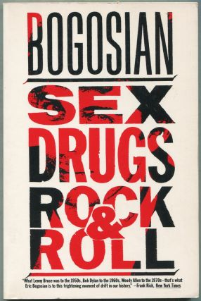 Sex Drugs and Rock and Roll. Eric BOGOSIAN