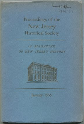 Proceedings of the New Jersey Historical Society, A Magazine of New Jersey History: Volume LXXXIII, Number 1, January 1955, Whole Number 280