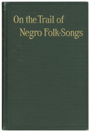 On the Trail of Negro Folk-Songs. Dorothy SCARBOROUGH, Ola Lee Gulledge