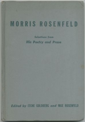 Morris Rosenfeld Selections from His Poetry and Prose