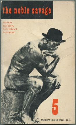 The Noble Savage 5. Anthony HECHT, Arthur Miller, Marjorie Farber, Saul BELLOW, Jack Ludwig,...