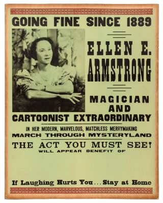 Broadside]: Going Fine Since 1889 / Ellen E. Armstrong / Magician and Cartoonist Extraordinary....