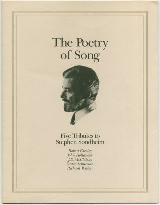 The Poetry of Song: Five Tributes to Stephen Sondheim. Robert CREELEY, Stephen Sondheim, Richard...