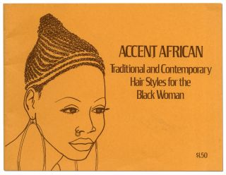 Accent African: Traditional and Contemporary Hair Styles for the Black Woman. Valerie M. THOMAS
