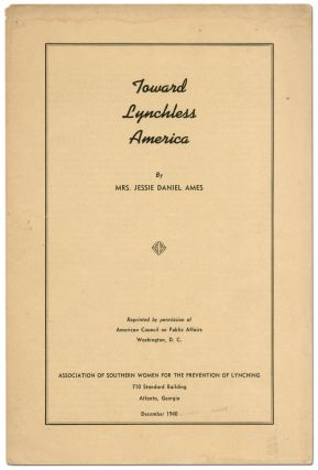 Toward Lynchless America. Jessie Daniel AMES
