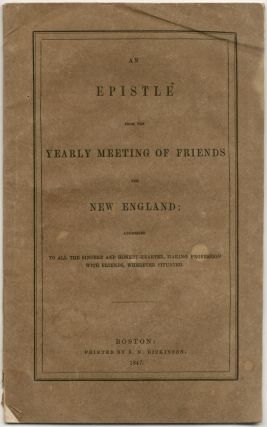 An Epistle from the Yearly Meeting of Friends for New England; Addressed to All the Sincere and...