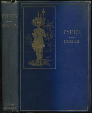 Typee: A Narrative of a Four Months' Residence Among the Natives of a Valley of The Marquesas Islands; or, A Peep at Polynesian Life