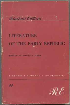 Literature of the Early Republic (Rinehart Editions, 44)