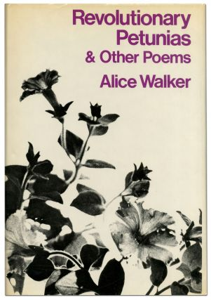 Revolutionary Petunias & Other Poems. Alice WALKER