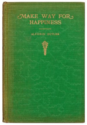 Make Way for Happiness. Alpheus BUTLER