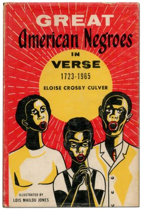 Great American Negroes in Verse 1723-1965. Eloise Crosby CULVER, Lois Mailou JONES