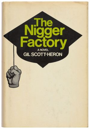 The Nigger Factory. Gil SCOTT-HERON