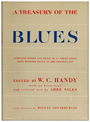 A Treasury of the Blues: Complete Words and Music of 67 Great Songs from Memphis Blues to the Present Day