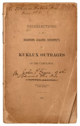 Recollections of the Inhabitants, Localities, Superstitions, and Kuklux Outrages of the Carolinas...