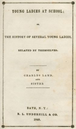 Young Ladies at School: The History of Several Young Ladies, Related by Themselves