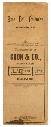 Base Ball Calendar Season of 1888. Compliments of Coon & Co., Men's Linen, Collars and Cuffs,...