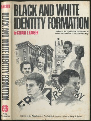 Black and White Identity Formation: Studies in the Psychosocial Development of Lower...