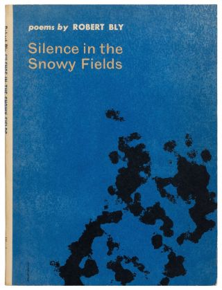 Silence in the Snowy Fields. Robert BLY