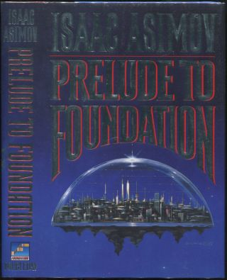 Prelude to Foundation. Isaac ASIMOV