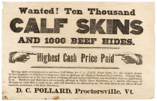 Broadside on cloth]: Wanted! Ten Thousand Calf Skins and 1000 Beef Hides. Highest Cash Price Paid