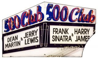 500 Club Neon Marquee Sign: Dean Martin and Jerry Lewis / Frank Sinatra and Harry James