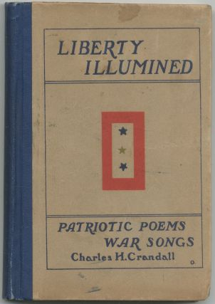 Liberty Illumined: Patriotic Poems and War Songs