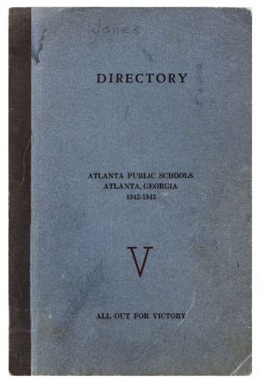 Cover title]: Directory Atlanta Public Schools, Atlanta, Georgia 1942-1943. V: All Out For Victory