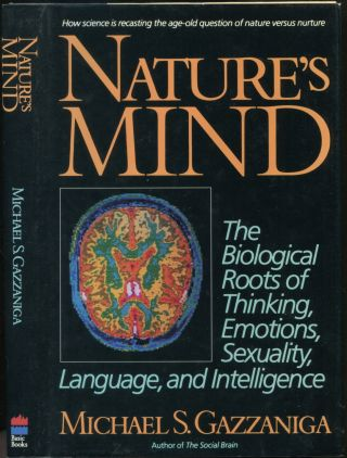 Nature's Mind: The Biological Roots of Thinking, Emotions, Sexuality, Language, and Intelligence....
