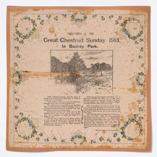 Broadside napkin]: Souvenir of the Great Chestnut Sunday 1913. In Bushey Park