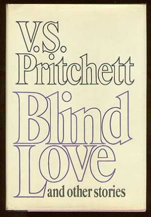 Blind Love and Other Stories. V. S. PRITCHETT