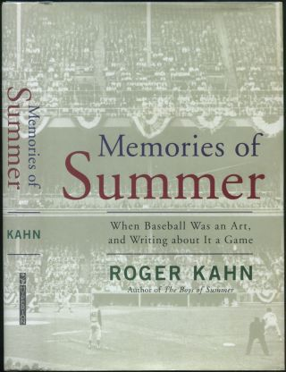 Memories of Summer: When Baseball Was an Art and Writing about It a Game. Roger KAHN