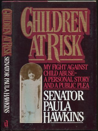 Children At Risk: My Fight Against Child Abuse - A Personal Story and a Public Plea. Paula HAWKINS