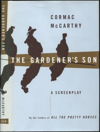 The Gardener's Son. Cormac McCARTHY